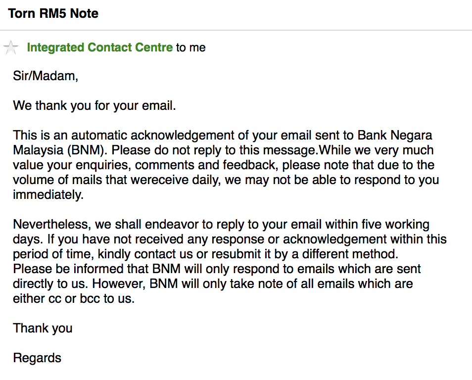 A reply from Bank Negara Malaysia, which to inform me that my enquiry will be attended in 5 working days.